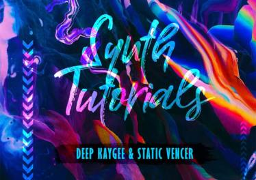 Deep KayGee & Static Vencer - Synth Tutorials EP
