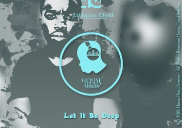 Ethiopian Chyld - Let It Be Deep EP