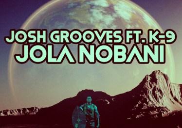 Josh Grooves & K-9 - Jola Nobani (Master Fale & Dj Dash Tribe Mix)