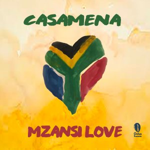 Mzansi Love [Presented by Casamena], latest house music, deep house tracks, house music download, club music, afro house music, new house music south africa, afro deep house, tribal house music, best house music, african house music
