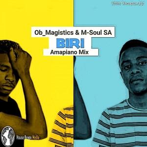 OB Magistics & M-Soul SA - Biri (Amapiano Mix)