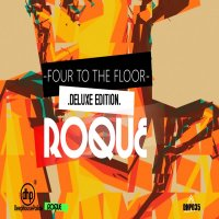 Roque - Four To The Floor (Deluxe Edition)