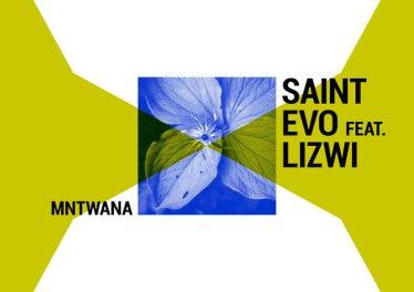 Saint Evo, Lizwi - Mntwana (Original)