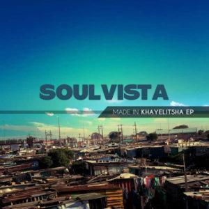 SoulVista - Made In Khayelitsha EP