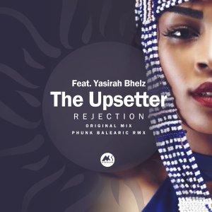 The Upsetter Feat. Yasirah Bhelz - Rejection (Original Mix)