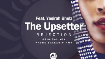 The Upsetter Feat. Yasirah Bhelz - Rejection (Original Mix)