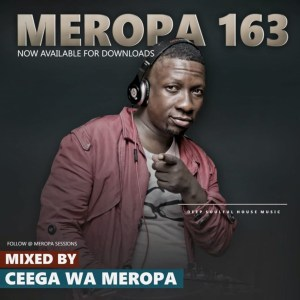 Ceega - Meropa 163 (January Chilled Exclusive Sound), afromix, afro house mixtape, house music download, stream music, sa music, south african house music, deep house, soulful house music download, afro house 2020