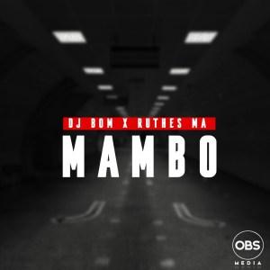 DJ Bom & Ruthes MA - Mambo (Afro Mix)