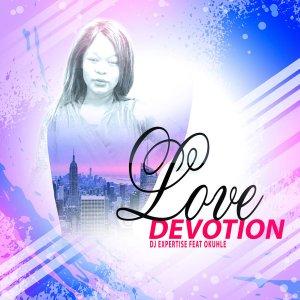 Dj Expertise & Okuhle - Love Devotion