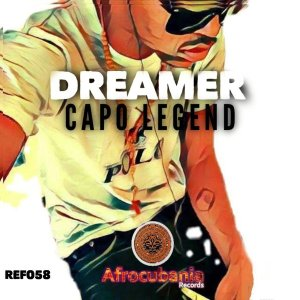 Dreamer - Capo Legend,new afro house music, afro house 2020, house music download, latest afro house mp3 download, afrohouse songs, afro tech