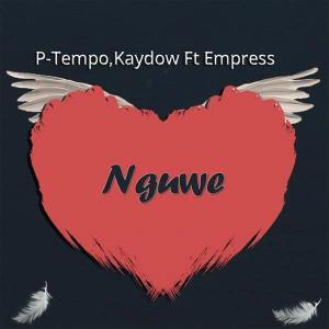 Kaydow & P-Tempo - Nguwe (feat. Empress)