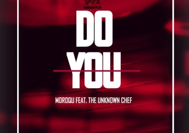 Moroqu feat. The Unknown Chef - Do You (Fusion Mix)