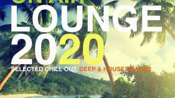 VA - On Air Lounge 2020 (Selected Chill Out, Deep & House Tracks)
