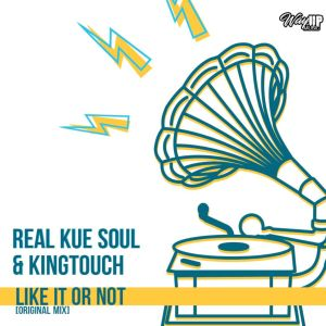 Real Kue Soul & KingTouch - Like It Or Not (Main Mix)