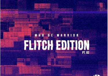 Who De Warrior - Flitch Edition Pt.​02