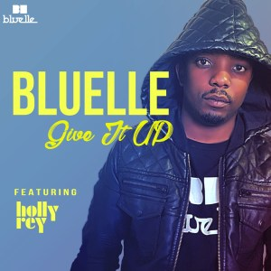Bluelle - Give It Up (feat. Holly Rey)