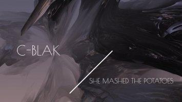 C-blak - She Mashed The Potatoes