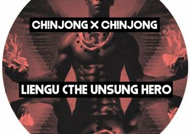Ch!NJoNG x Ch!NJoNG - Liengu (The Unsung Hero)