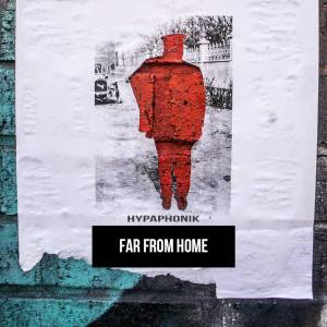 Hypaphonik - Far From Home