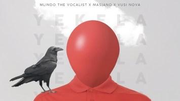 Mlindo The Vocalist - Yekela (feat. Masiano & Vusi Nova)