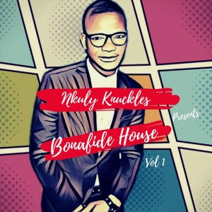 Nkuly Knuckles - Bonafide House, Vol. 1