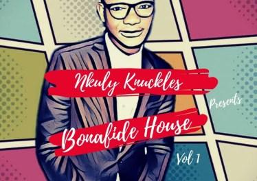 Nkuly Knuckles - Bonafide House, Vol. 1