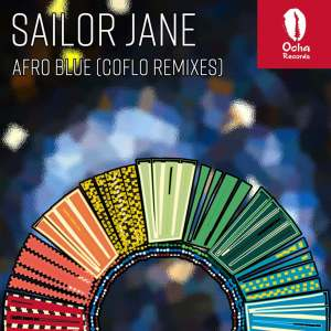 Sailor Jane - Afro Blue (Coflo Remixes)