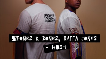 Stones & Bones & Baffa Jones - Hush (Stones & Bones & Nkosta Djembe Mix)