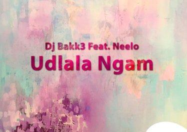 Dj Bakk3 - Udlala Ngam (feat. Neelo)