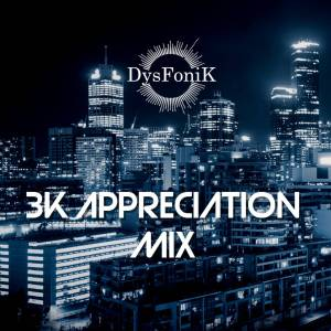 DysFoniK - 3K Appreciation Mix