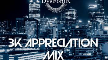 DysFoniK - 3K Appreciation Mix