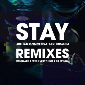 Jullian Gomes - Stay (Remix Package) , new deep house music, deep house music download, deep house mp3 songs, house music download