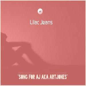 Lilac Jeans - Song For AJ Aka ArtJones (Original Mix)