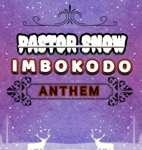 Pastor Snow - iMbokodo Anthem (Original Mix)