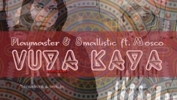 Playmaster & Smallistic - Vuya Kaya (feat. Mosco)