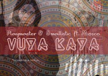 Playmaster & Smallistic - Vuya Kaya (feat. Mosco)