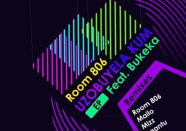 Room 806 feat. Bukeka - Uzobuyela Kum EP