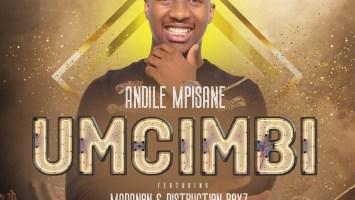 Andile Mpisane - Umcimbi (feat. Madanon & Distruction Boyz)