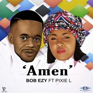 Bob Ezy feat. Pixie L - Amen