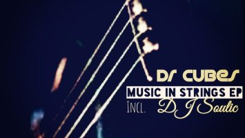 Dr Cubes - Music In Strings EP (Incl. DJ Soulic)