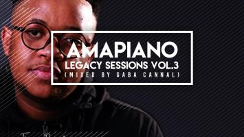 Gaba Cannal - AmaPiano Legacy Sessions Vol.03