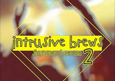 Intrusive Brews 2: Summer Breeze
