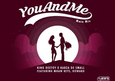 King Deetoy, Kabza De Small, MHaw Keys & Howard - You and Me