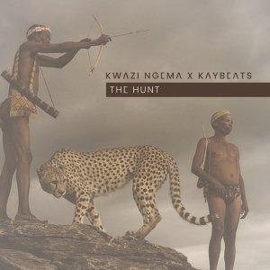 Kwazi Ngema & Kaybeats - The Hunt EP