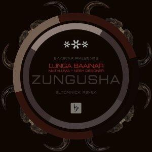 Lunga Baainar - Zungusha (Eltonnick Remix)