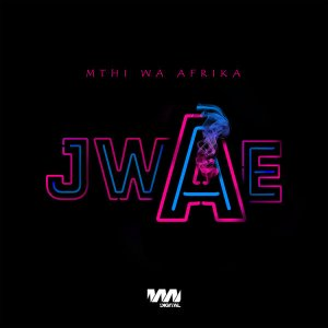 Mthi Wa Afrika - Jwae (Original Mix)