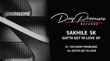 Sakhile SK - Gotta Get Ya Love EP