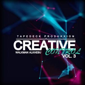 Walkman Alkhebu - Creative Control, Vol. 3