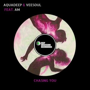 Aquadeep & Veesoul, A.M - Chasing You (Original Mix)