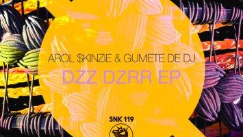 Arol $kinzie & Gumete De Dj - Dzz Dzrr EP